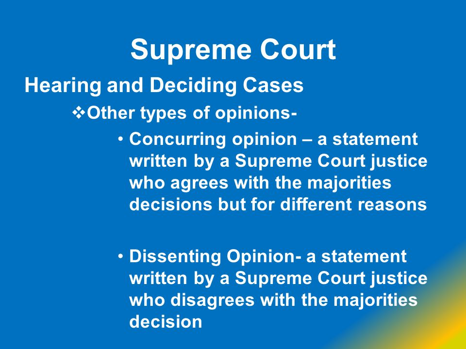 Supreme Court Hearing and Deciding Cases Other types of opinions-
