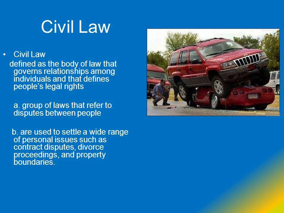 Civil Law Civil Law. defined as the body of law that governs relationships among individuals and that defines people's legal rights.