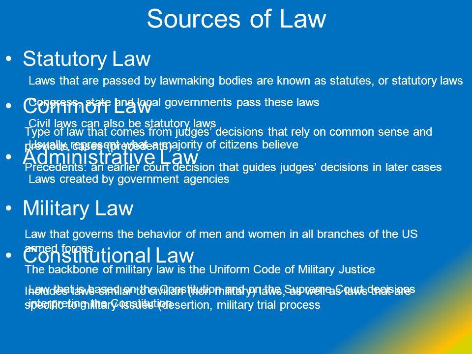 Sources of Law Statutory Law Common Law Administrative Law