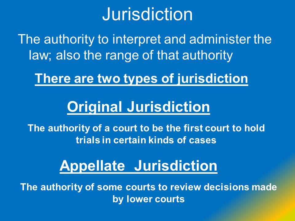 Jurisdiction Original Jurisdiction Appellate Jurisdiction