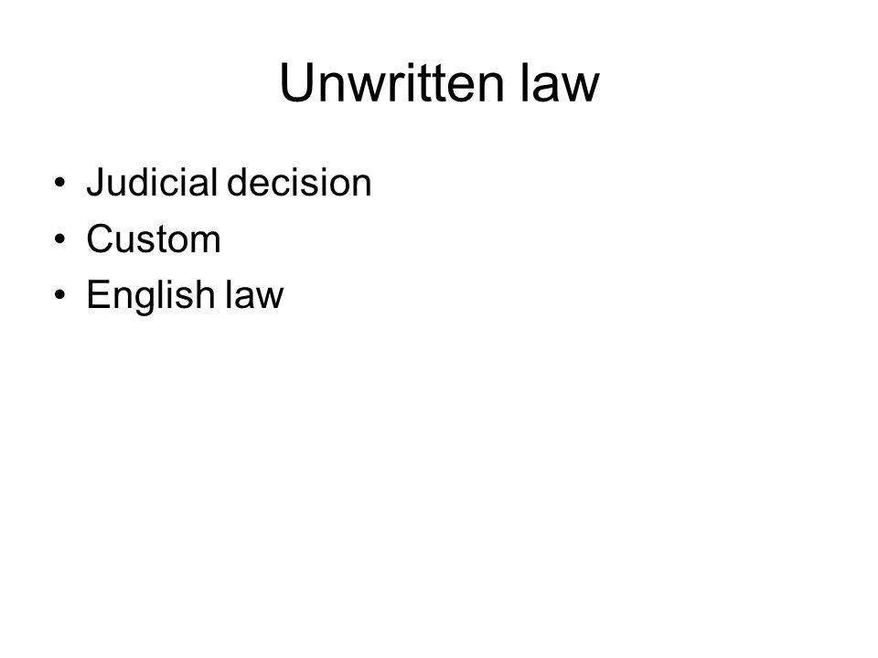 Unwritten law Judicial decision Custom English law