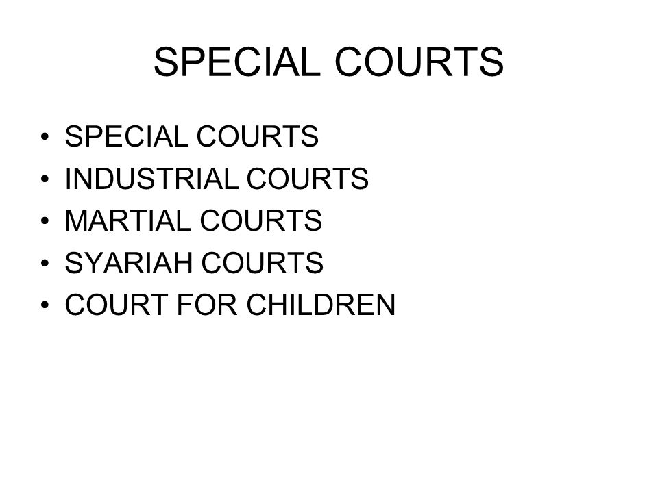SPECIAL COURTS SPECIAL COURTS INDUSTRIAL COURTS MARTIAL COURTS