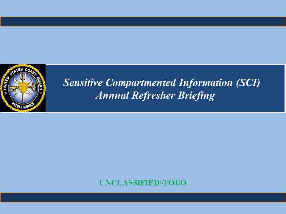 Sensitive Compartmented Information (SCI) Annual Refresher Briefing