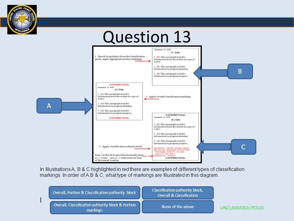 Question 13 B. A. C.