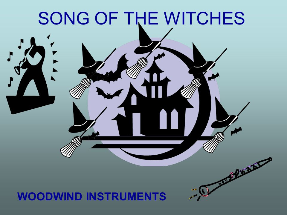 SONG OF THE WITCHES WOODWIND INSTRUMENTS
