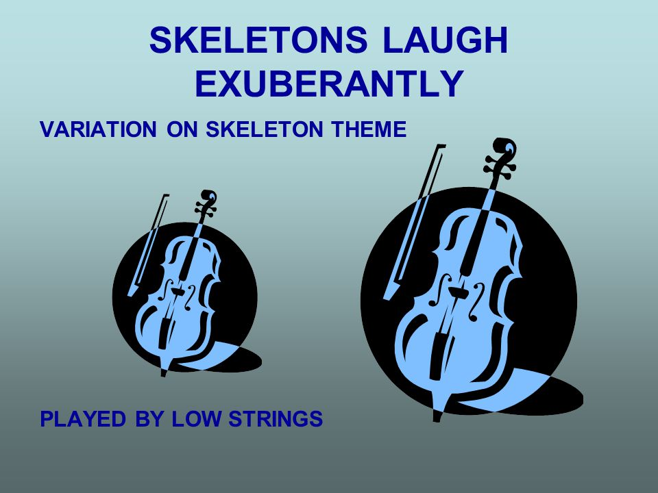 SKELETONS LAUGH EXUBERANTLY