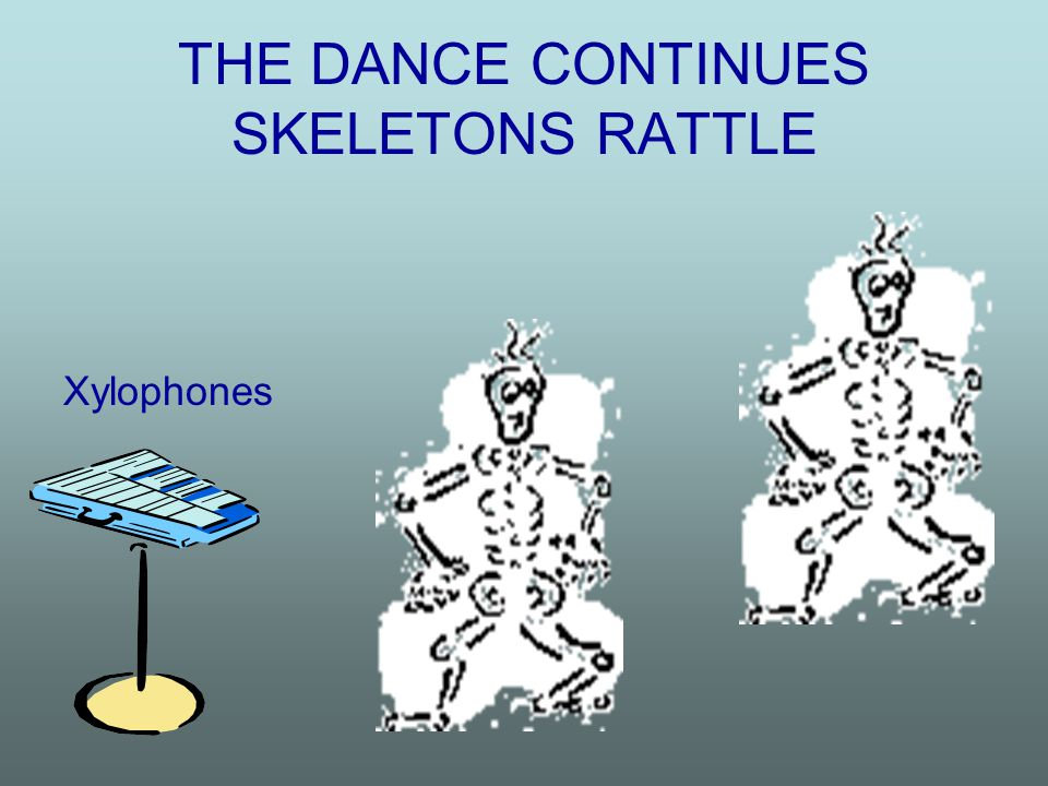 THE DANCE CONTINUES SKELETONS RATTLE