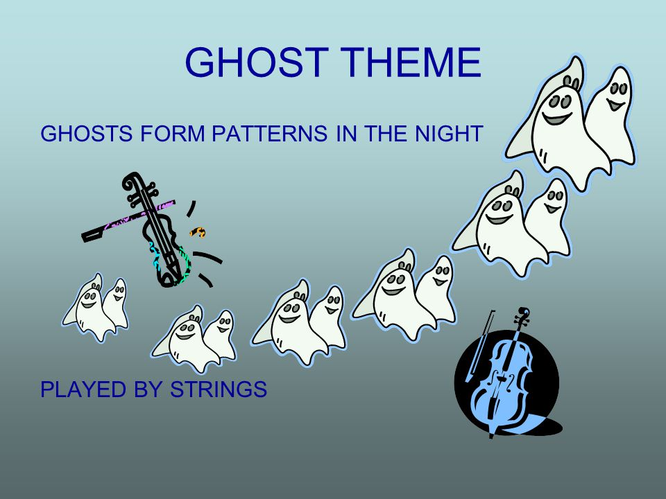 GHOST THEME GHOSTS FORM PATTERNS IN THE NIGHT PLAYED BY STRINGS