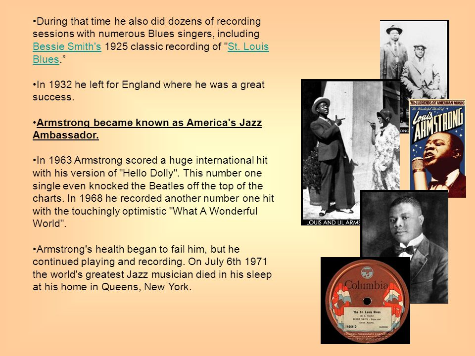 During that time he also did dozens of recording sessions with numerous Blues singers, including Bessie Smith s 1925 classic recording of St. Louis Blues.