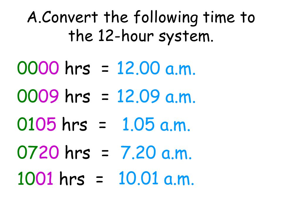 A.Convert the following time to the 12-hour system.