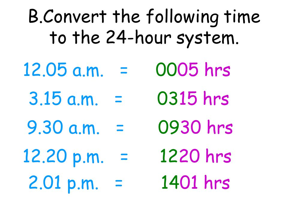 B.Convert the following time to the 24-hour system.