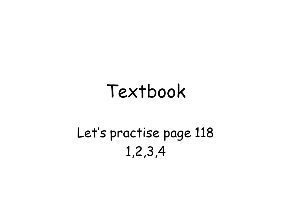 Textbook Let's practise page 118 1,2,3,4