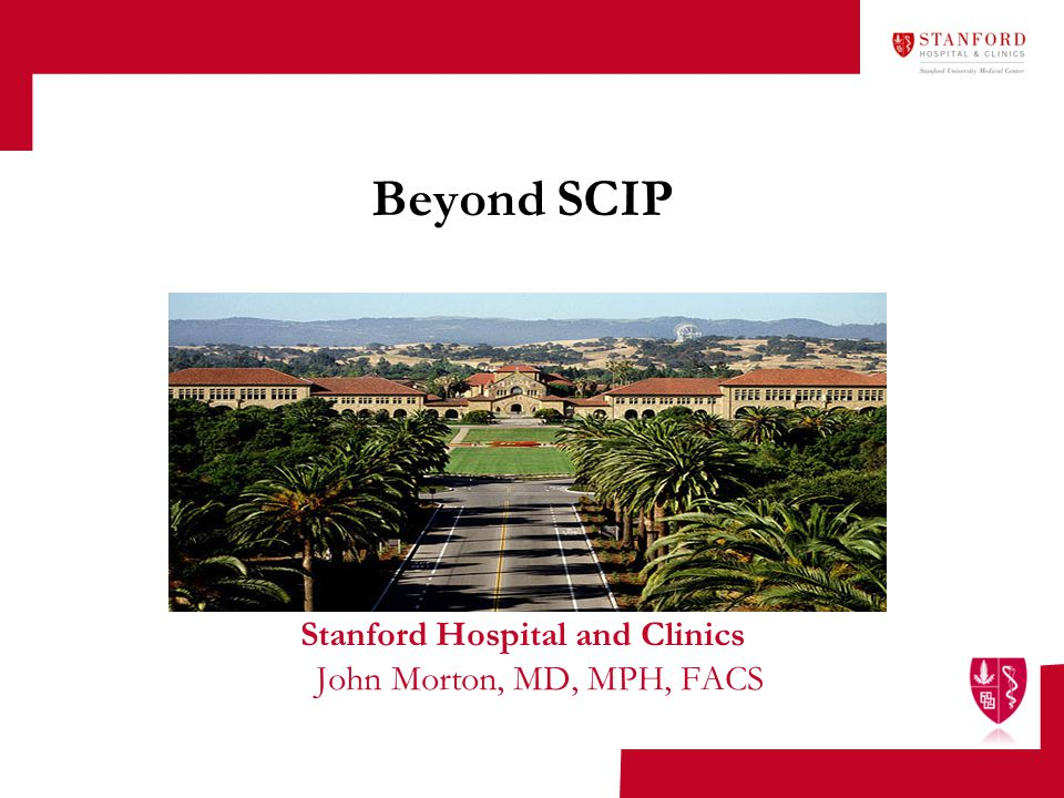 Stanford Hospital and Clinics John Morton, MD, MPH, FACS
