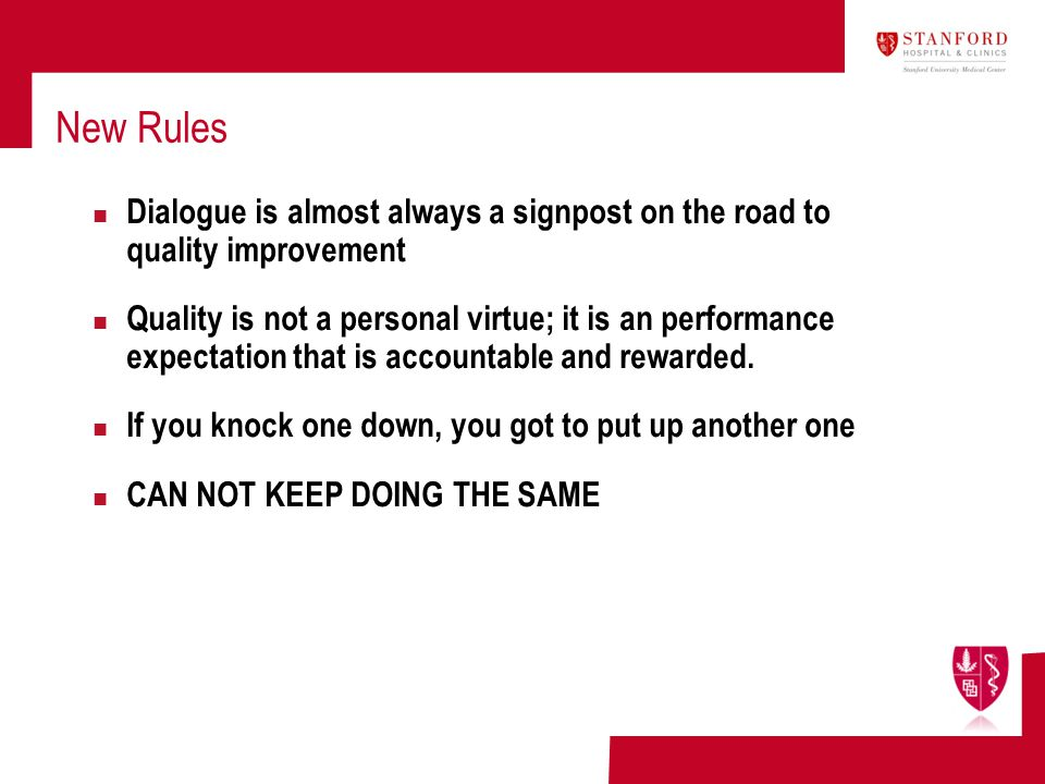 New Rules Dialogue is almost always a signpost on the road to quality improvement.