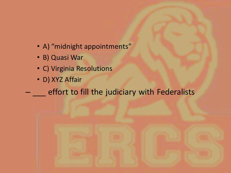 ___ effort to fill the judiciary with Federalists