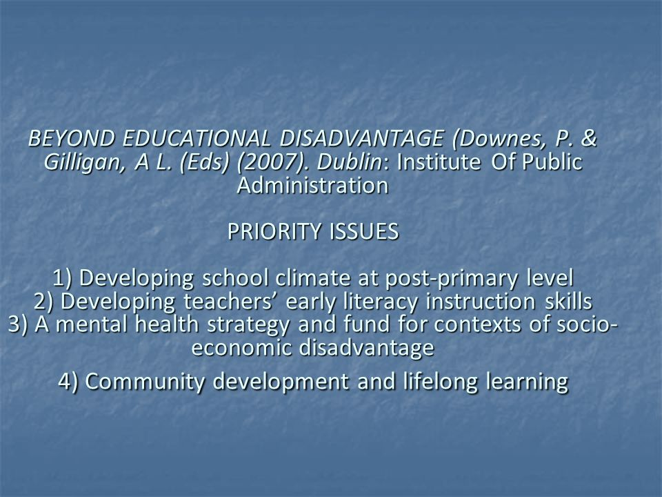 BEYOND EDUCATIONAL DISADVANTAGE (Downes, P. & Gilligan, A L