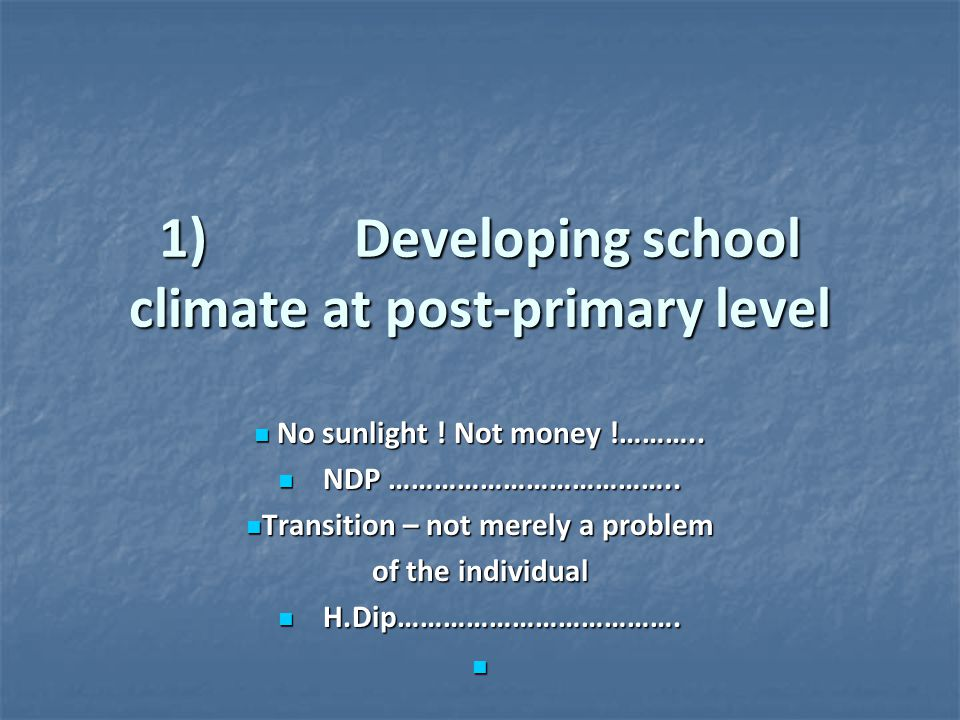 1) Developing school climate at post-primary level