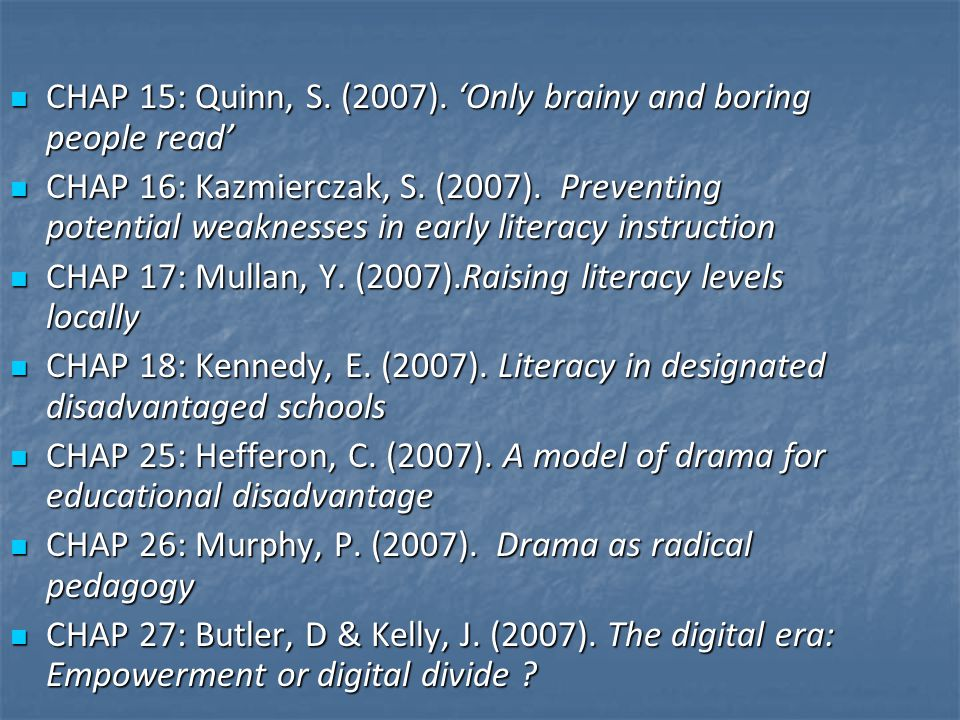 CHAP 15: Quinn, S. (2007). 'Only brainy and boring people read'