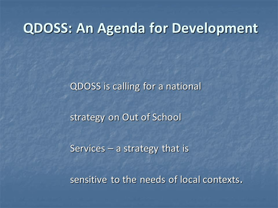 QDOSS: An Agenda for Development