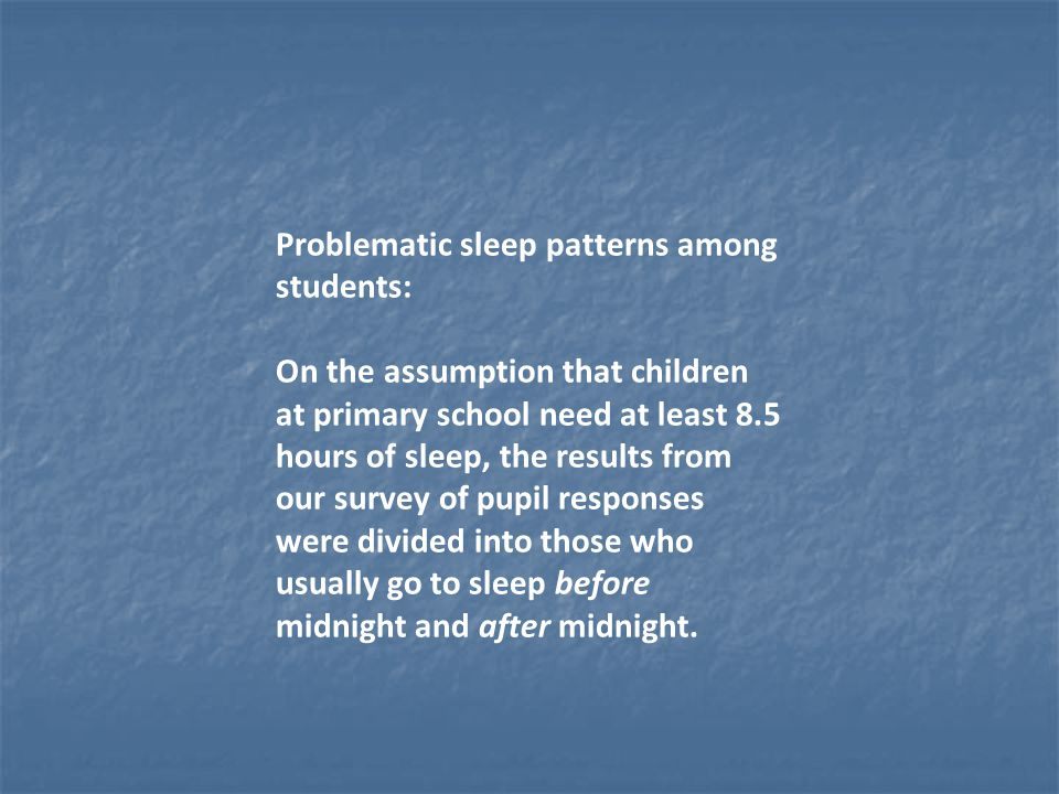 Problematic sleep patterns among students: