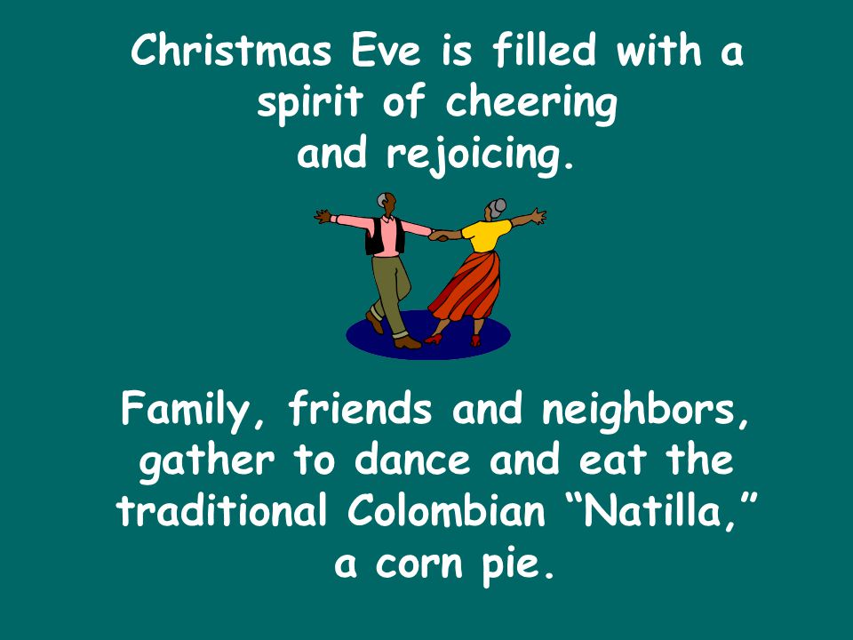 Christmas Eve is filled with a spirit of cheering and rejoicing