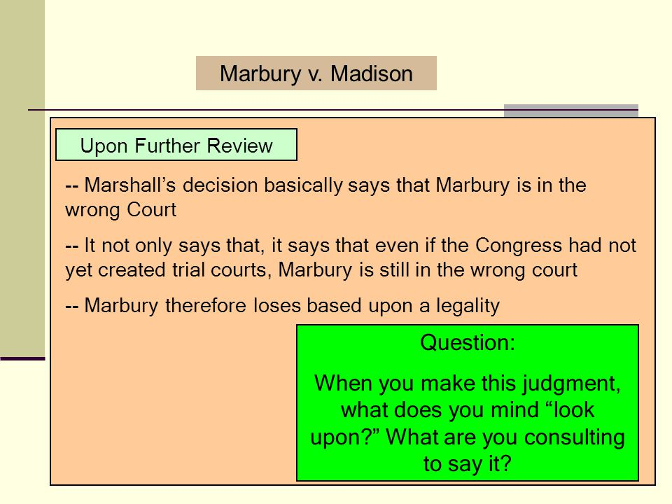 Is Marshall right Was the decision correct