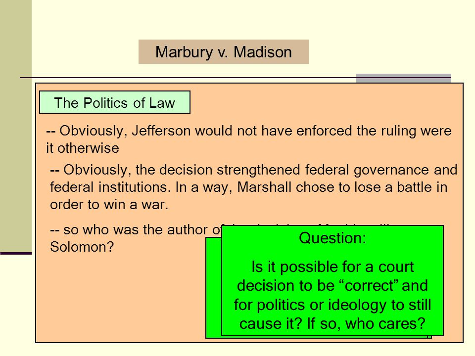 Did Marshall's politics or ideology decide the case Question: