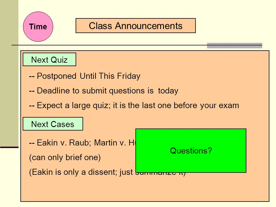 Class Announcements Next Quiz -- Postponed Until This Friday