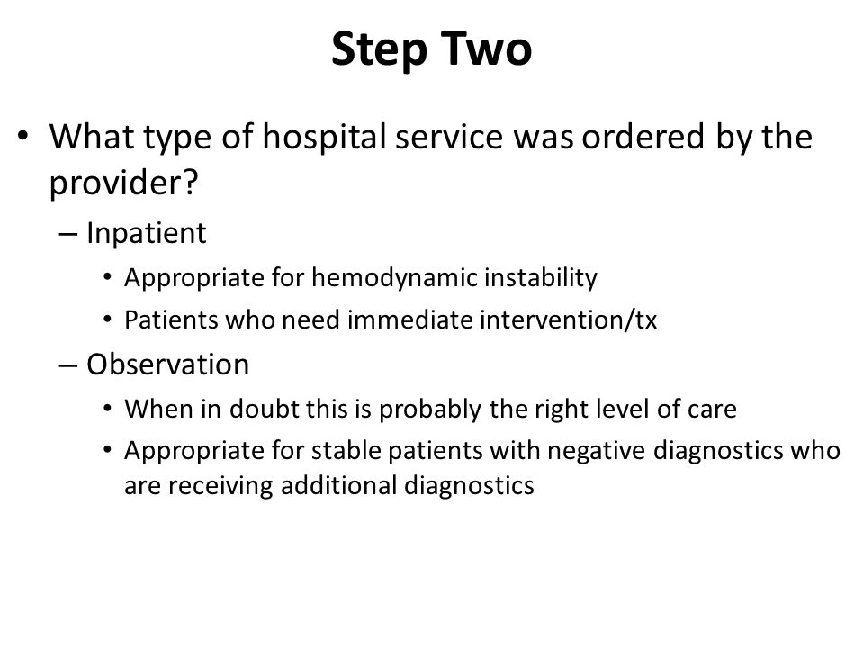 Step Two What type of hospital service was ordered by the provider