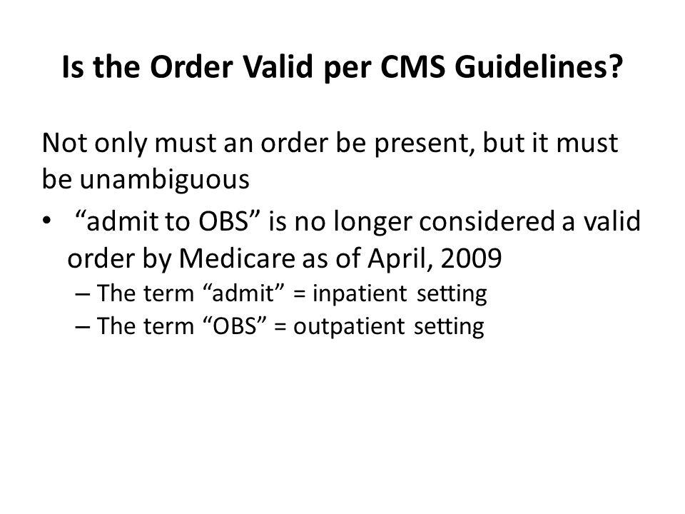 Is the Order Valid per CMS Guidelines