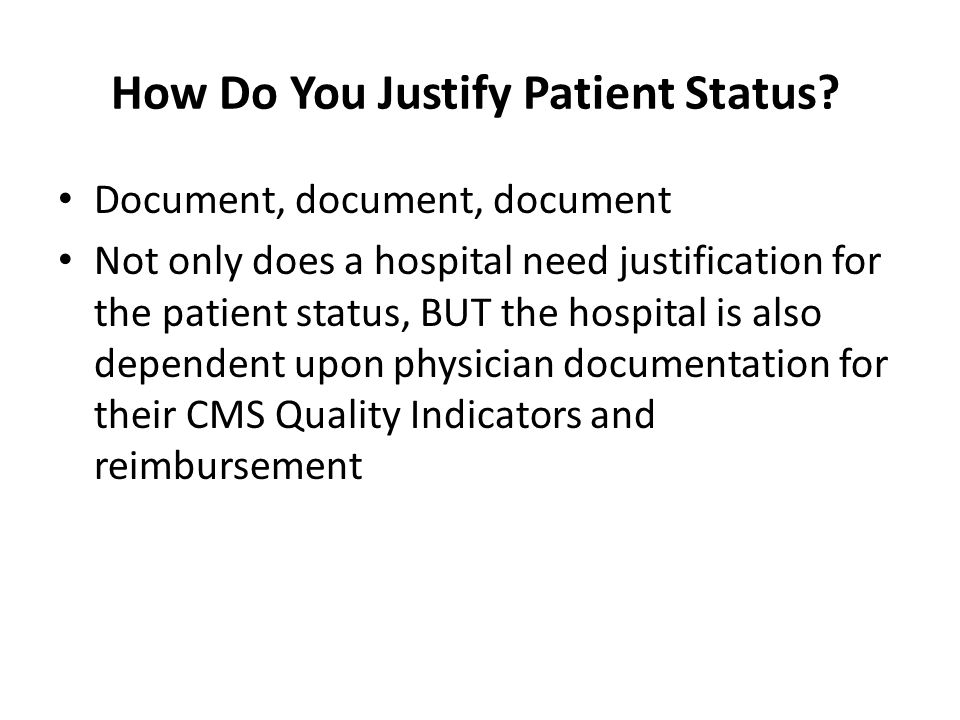 How Do You Justify Patient Status