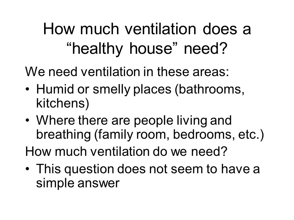 How much ventilation does a healthy house need