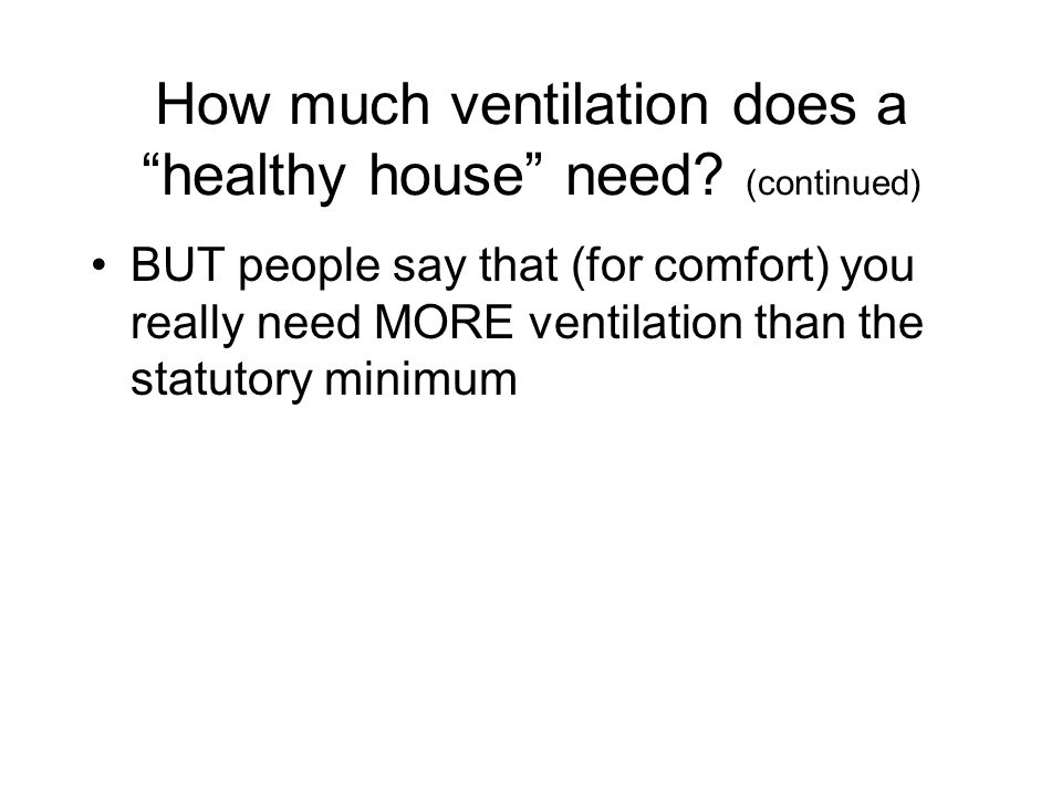How much ventilation does a healthy house need (continued)