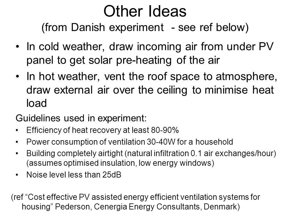 Other Ideas (from Danish experiment - see ref below)