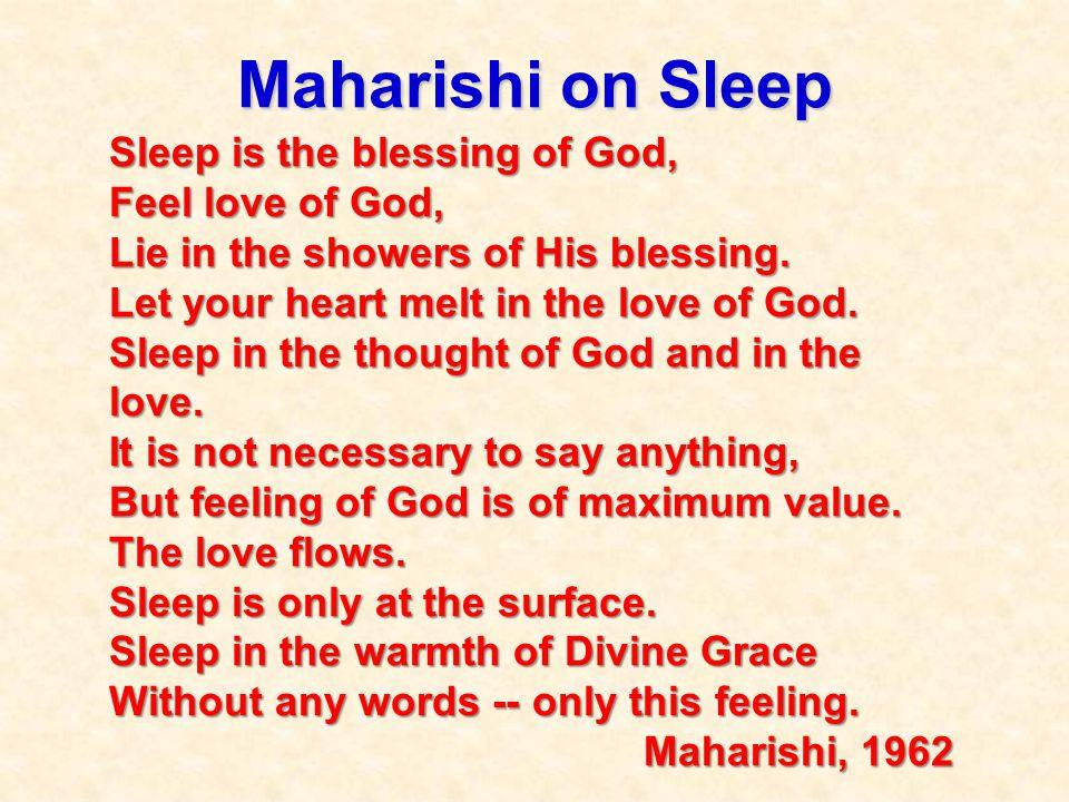 Maharishi on Sleep Sleep is the blessing of God, Feel love of God,