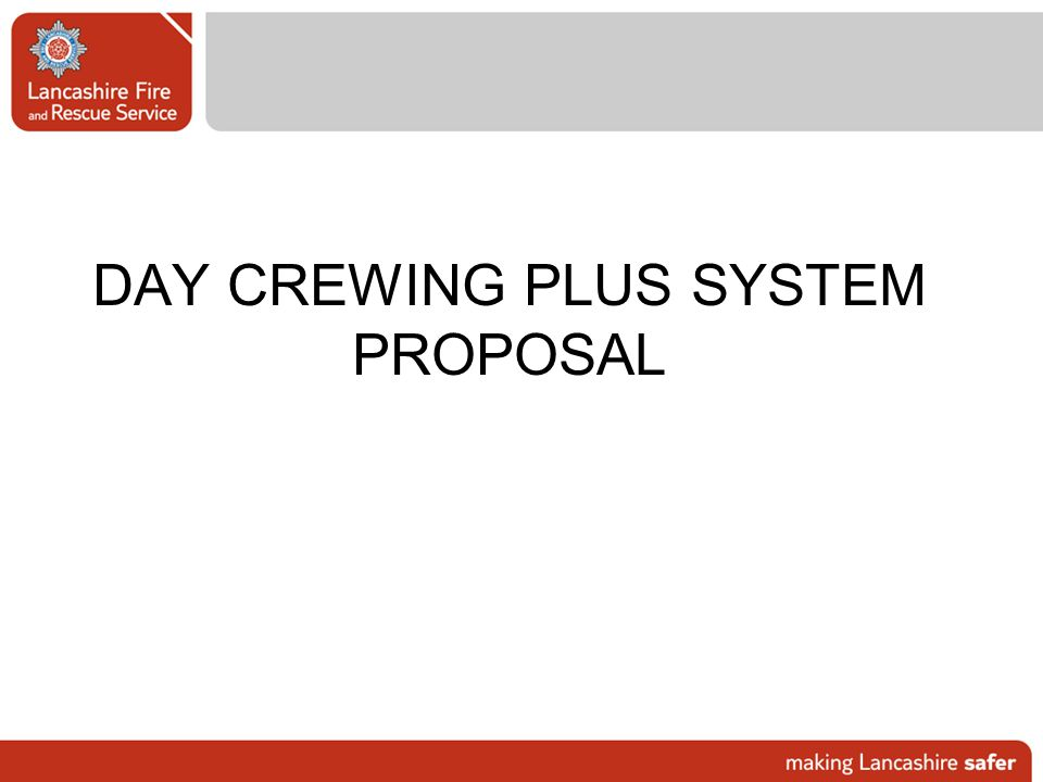 DAY CREWING PLUS SYSTEM PROPOSAL