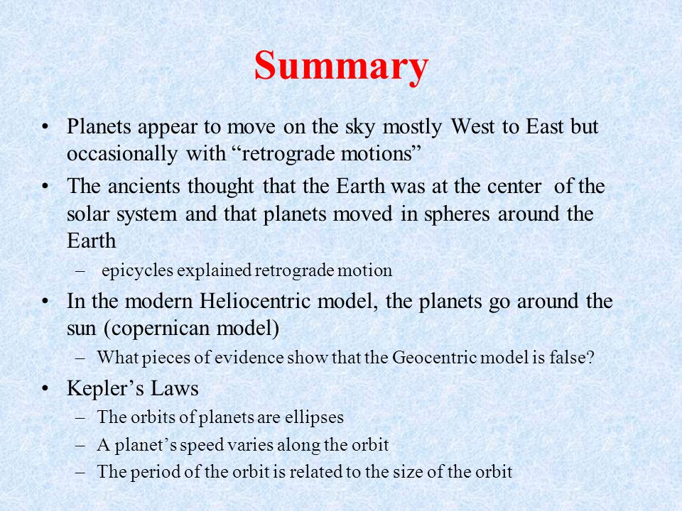 Summary Planets appear to move on the sky mostly West to East but occasionally with retrograde motions