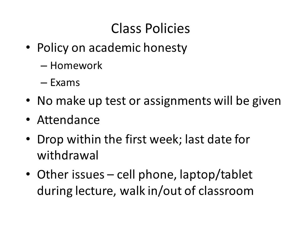 Class Policies Policy on academic honesty