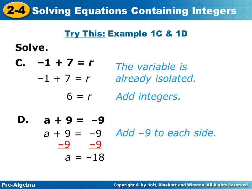 The variable is already isolated. –1 + 7 = r