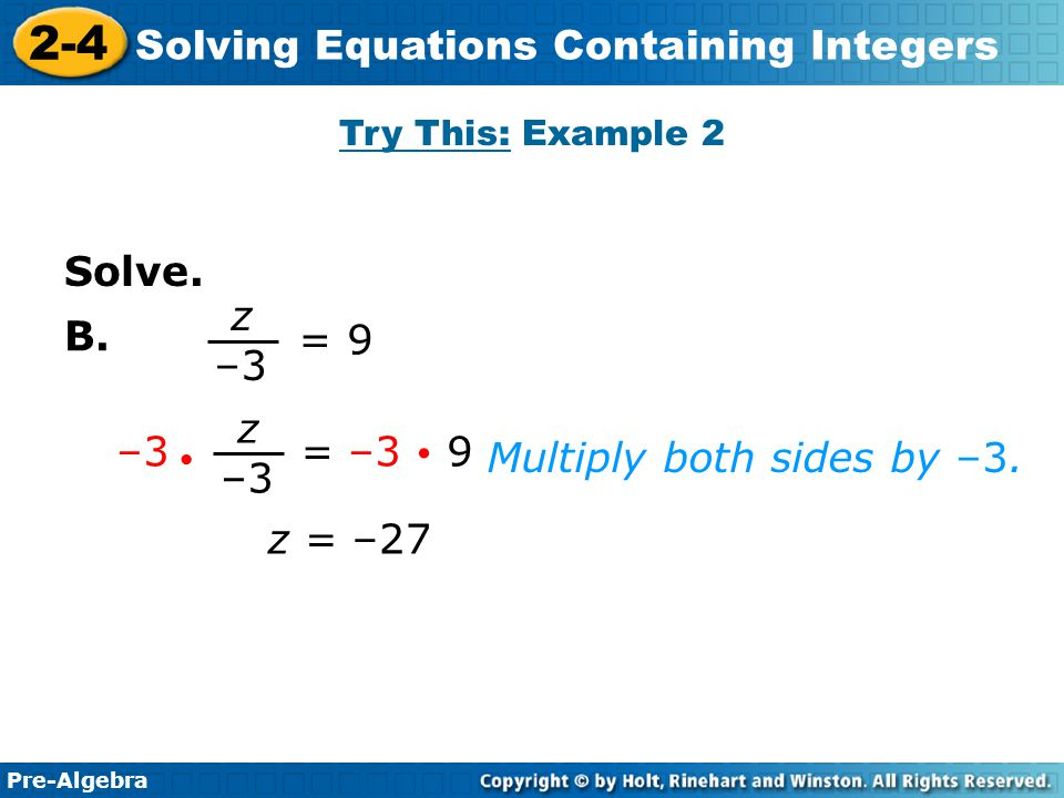 Multiply both sides by –3.