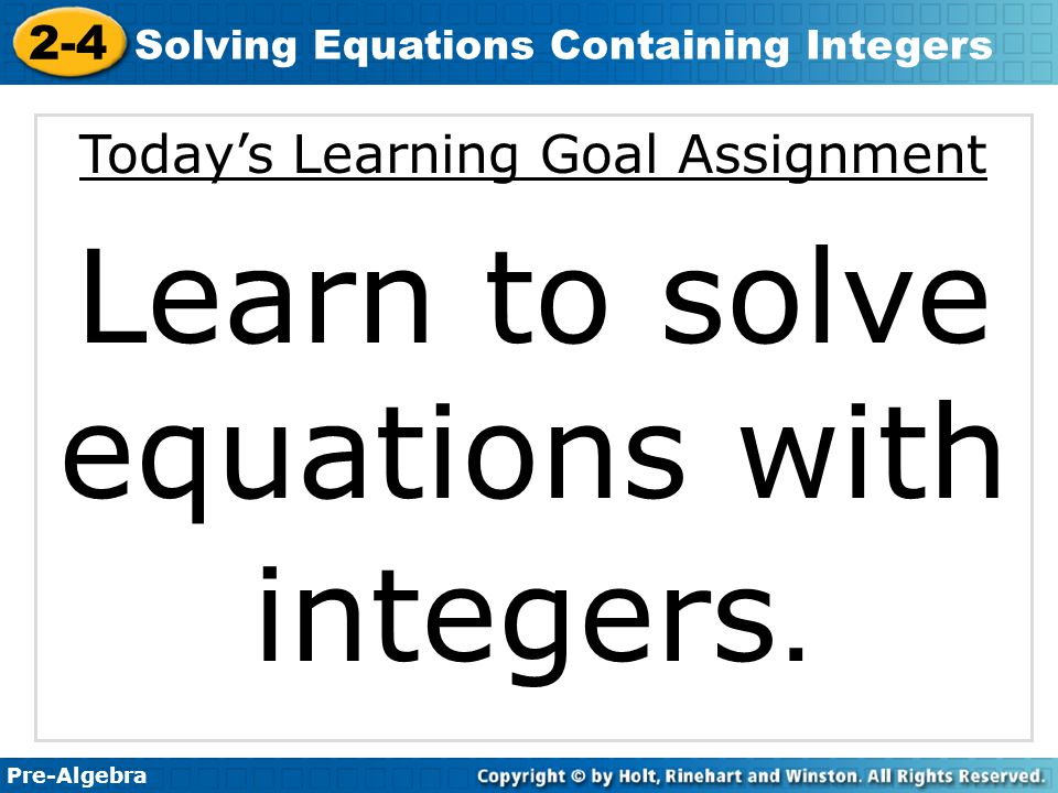 Learn to solve equations with integers.