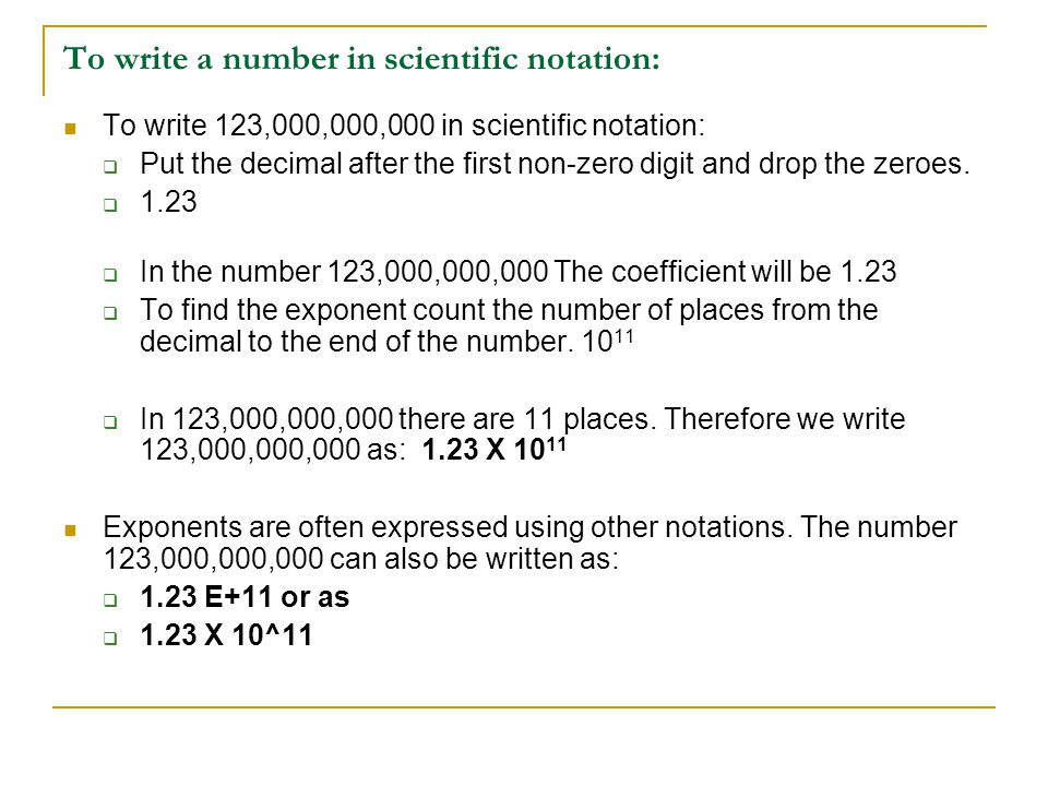 To write a number in scientific notation: