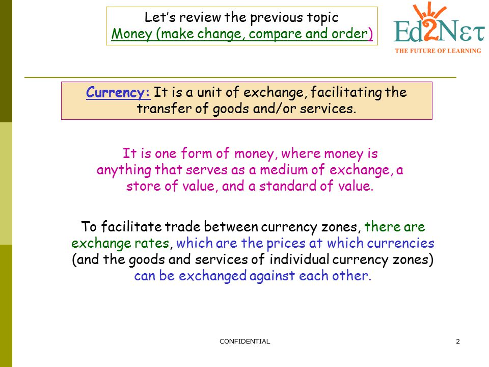 Let's review the previous topic Money (make change, compare and order)