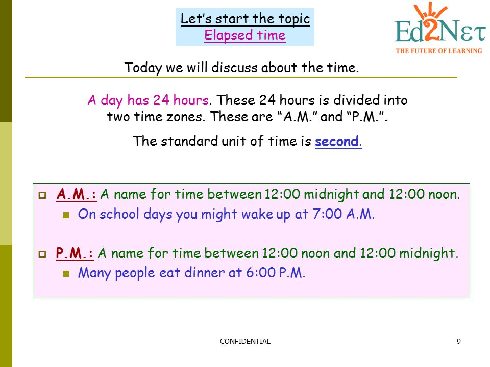 Today we will discuss about the time.