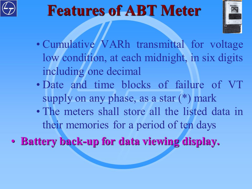 Features of ABT Meter Cumulative VARh transmittal for voltage low condition, at each midnight, in six digits including one decimal.