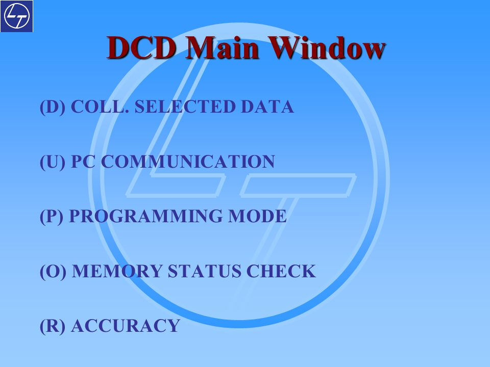 DCD Main Window (D) COLL. SELECTED DATA (U) PC COMMUNICATION