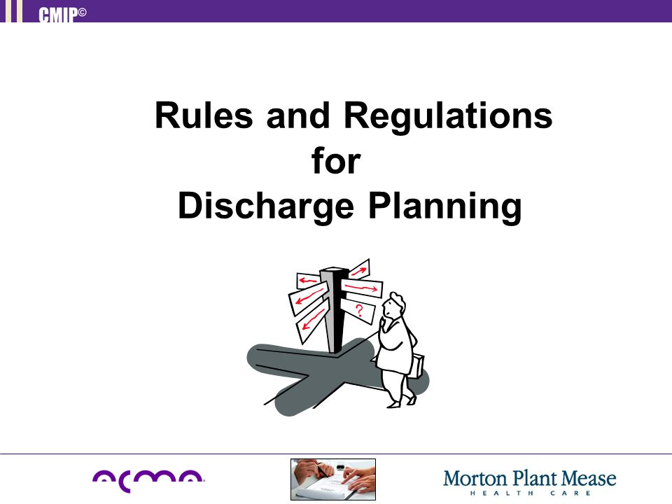 Rules and Regulations for Discharge Planning