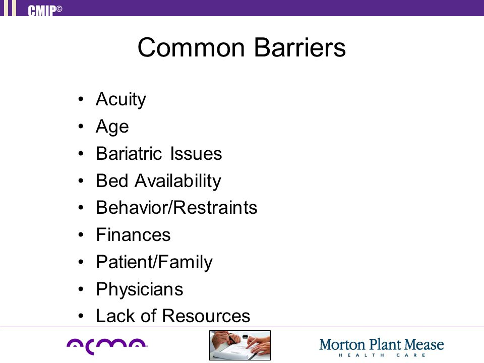 Common Barriers Acuity Age Bariatric Issues Bed Availability