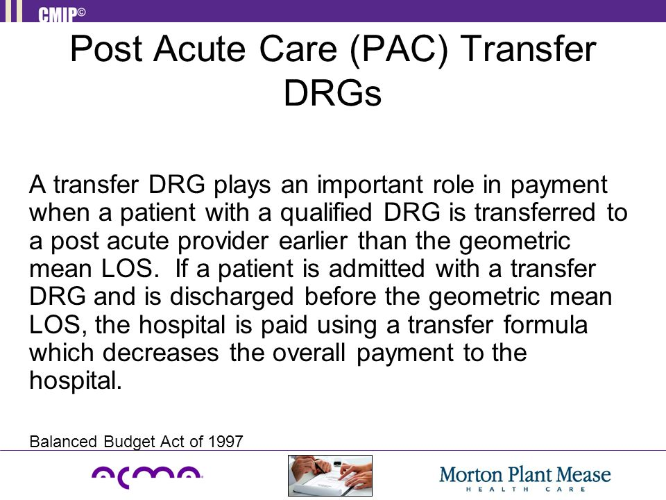 Post Acute Care (PAC) Transfer DRGs