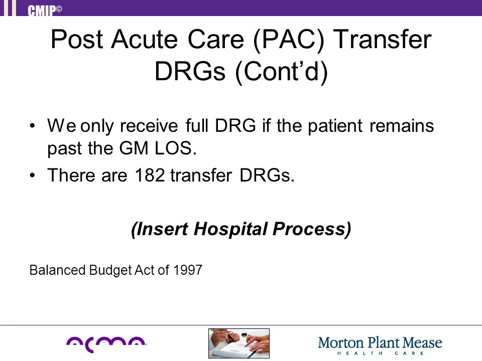 Post Acute Care (PAC) Transfer DRGs (Cont'd)